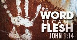 Word became flesh 2